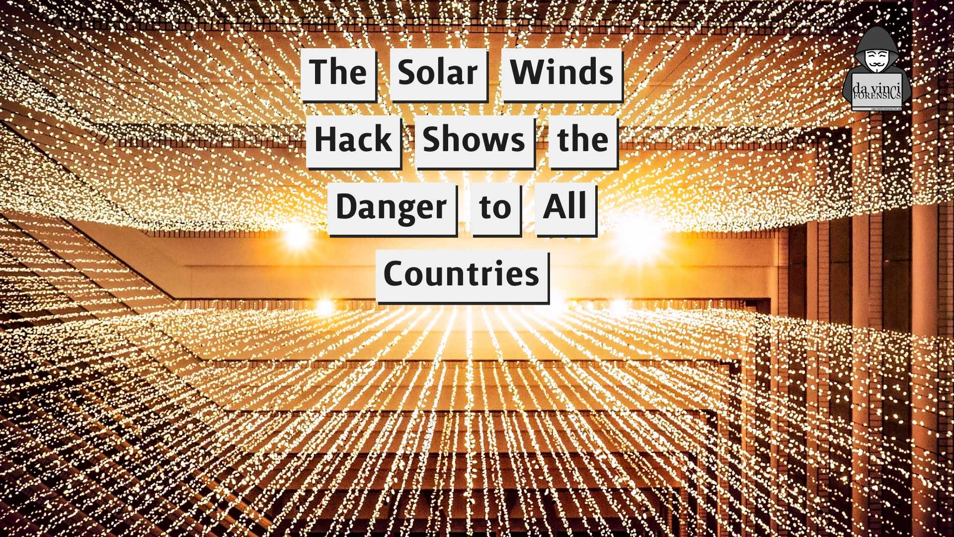 The Solar Winds Hack Shows the Danger to All Countries